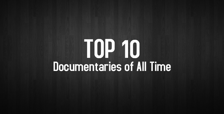 Ep1 – Top 10 Documentaries of All Time