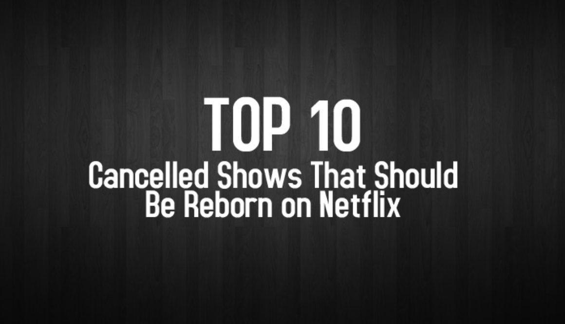 Ep5-Top-10-Cancelled-Shows-That-Should-Be-Reborn-on-Netflix