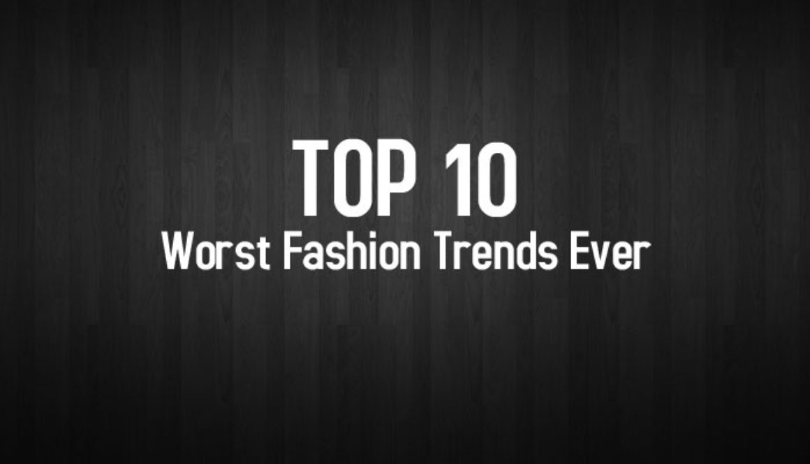 Ep8-Top10-Worst-Fashion-Trends-Ever
