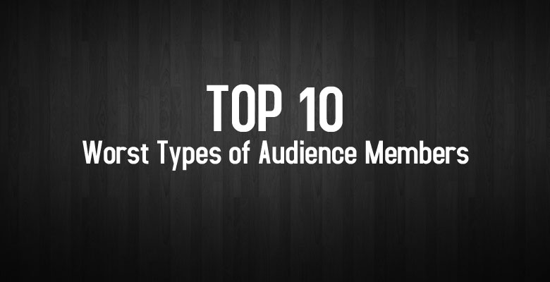 Ep9-Top-10-Worst-Types-of-Audience-Members